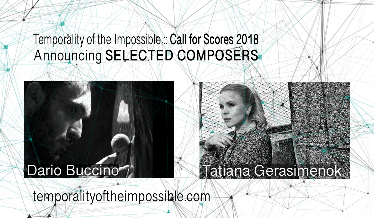 Temporality of the Impossible Call for Scores 2018 :: Announcing Selected Composers